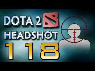 Dota 2 Headshot - Ep. 118