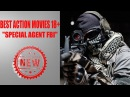 BEST ACTION MOVIES 18 NEW RUSSIAN ACTION MOVIE 2017 SPECIAL AGENT FBI BEST MOVIE RUSSIAN 2017