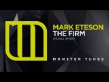 Mark Eteson - The Firm (Muska Remix) Out 5th August 2016