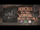 Horcrux - Wormtail (Official Lyric Video)