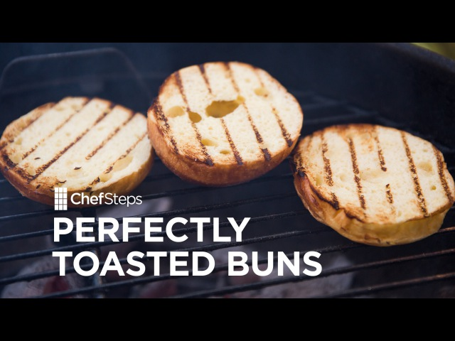 ChefSteps Tips Tricks Perfectly Toasted Buns