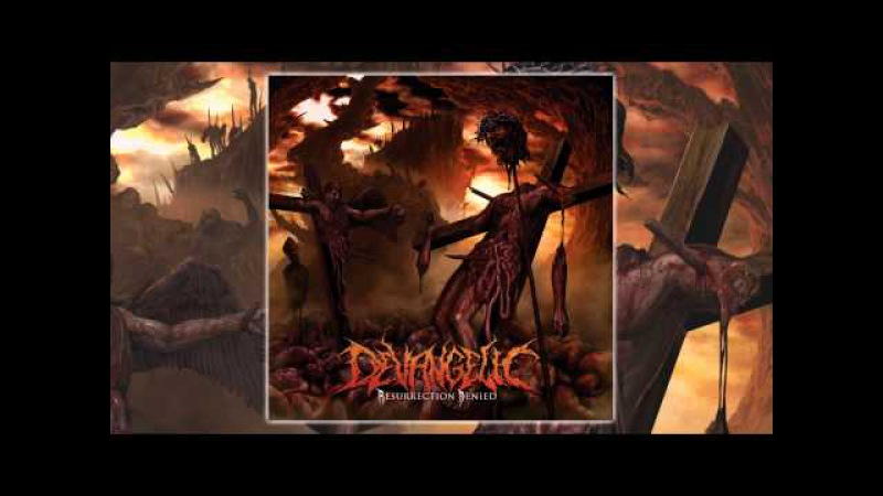 Devangelic - Resurrection Denied (FULL ALBUM/HD)
