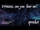 Sprocket - Princess Can You Hear Me