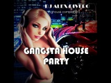DJ ALEX RIVERO GANGSTA HOUSE PARTY (ghouse compilation)