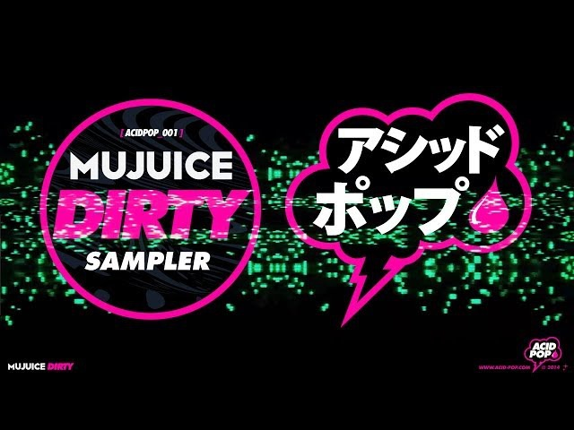 Mujuice Dirty EP Sampler ACIDPOP 001