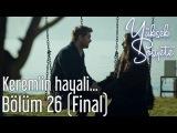 Yüksek Sosyete 26. Bölüm (Final) - Keremin Hayali...