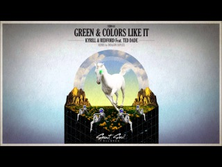 Kyrill Redford feat. Ted Dade - Green Colors Like It (Dragon Suplex Remix)