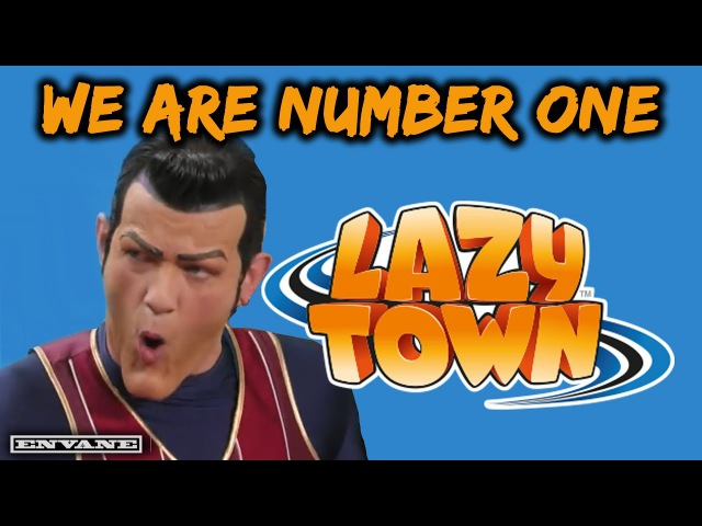 We Are Number One (LazyTown) [Ultimate Remix]