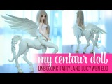 Fairyland Lucywen Centaur - Introductions and Unboxing