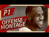 LeBron James UNREAL Offense Highlights Montage 20162017 (Part 1) - MVP MODE!