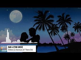 RAM Stine Grove - RAMore (DJ Newmusic 2k17 Remix Edit)