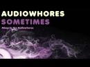 Audiowhores Sometimes