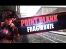 Frag Movie Point Blank 1 By TipTop