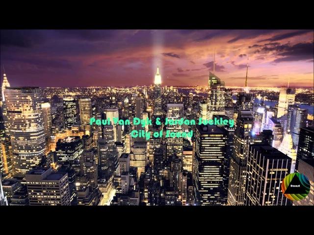 Paul Van Dyk Jordan Suckley - City of Sound (Original Mix)