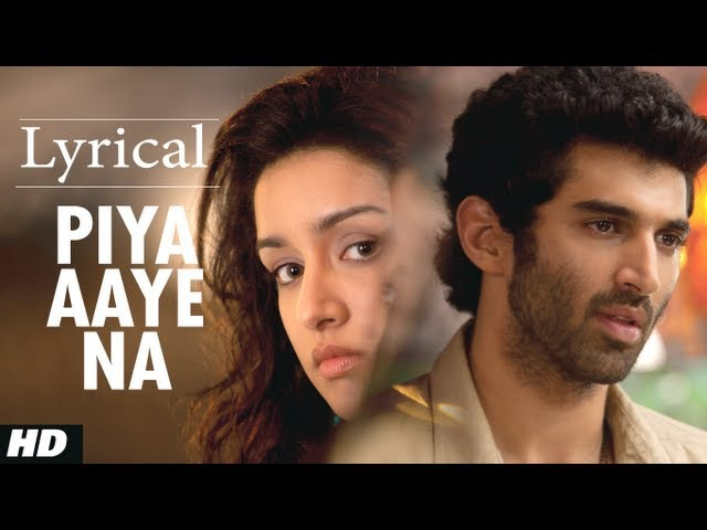 Piya Aaye Na Aashiqui 2 Full Song with Lyrics Aditya Roy Kapur Shraddha Kapoor