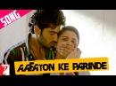 Aafaton Ke Parinde - Song Ishaqzaade Arjun Kapoor Parineeti Chopra Suraj Divya