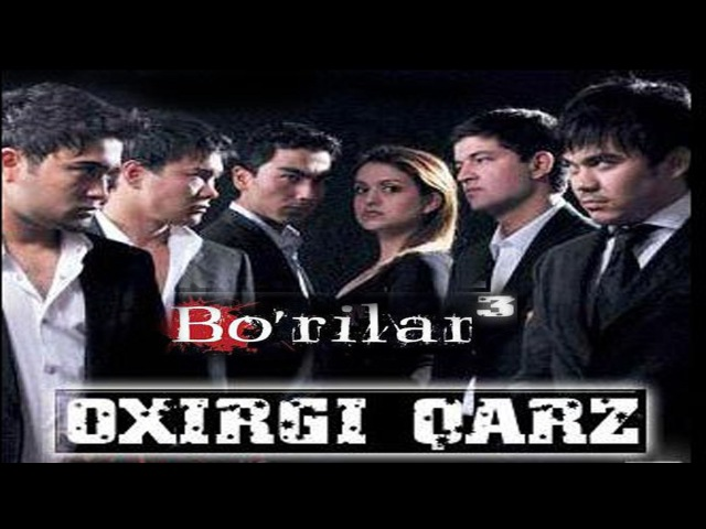 Borilar 3 - Oxirgi qarz (ozbek film)   Бурилар 3 - Охирги карз (узбекфильм)