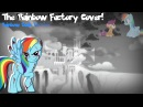 [Cover] The Rainbow Factory Cover! (Rainbow Dash Version)