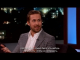 Ryan Gosling at Jimmy Kimmel Live! (RUS SUB)
