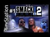 (ЛЕТСПЛЕЙ) Проходим и нубим в Smacdown 2 #1