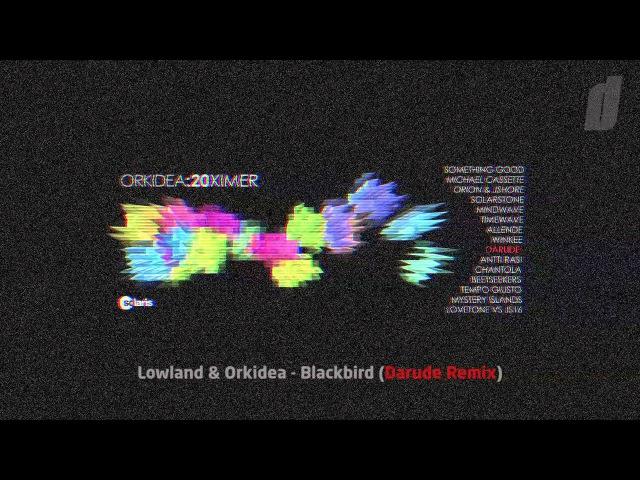 Lowland Orkidea - Blackbird (Darude Remix Edit)