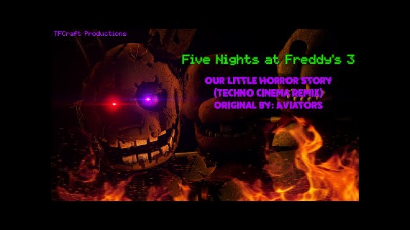[FNAF3/SFM] Our Little Horror Story (Techno Cinema Remix)