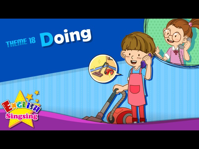 Theme 18. Doing - What are you doing | ESL Song Story - Learning English for Kids