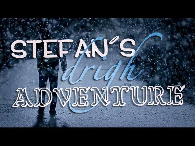 SMA Stefan's Drigh Adventure