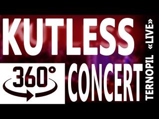 360 video KUTLESS | LIVE CONCERT | КОНЦЕРТ У ТЕРНОПОЛІ 360 відео | BY CTW studio injected
