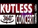 360 video KUTLESS   LIVE CONCERT   КОНЦЕРТ У ТЕРНОПОЛІ 360 відео   BY CTW studio injected