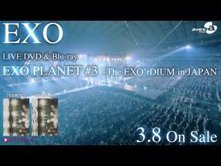 EXO / LIVE DVD&Blu-ray「EXO PLANET 3 – The EXO'rDIUM in JAPAN」SPOT動画(30sec)