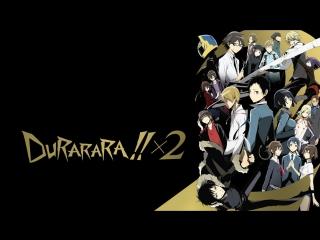 Durarara!!x2 Ketsu OP / Дюрарара!! 2 ТВ-3 опенинг (Jackie-O Russian TV-Version)