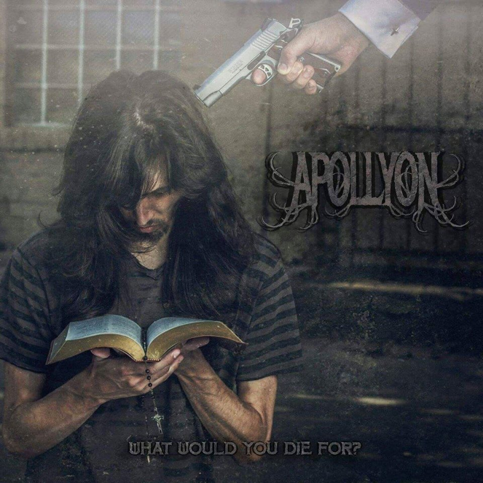 Apollyon - What Would You Die For? (2016)