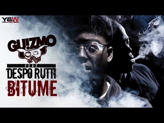 Guizmo - Bitume (ft Despo Rutti)
