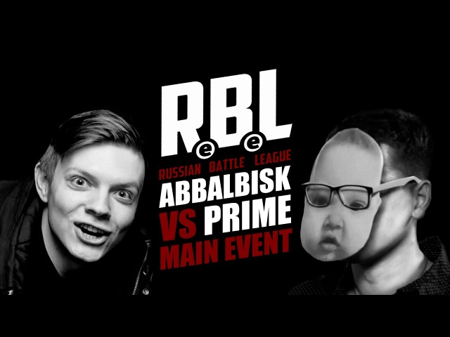 RBL: ABBALBISK VS PRIME (MAIN EVENT, RUSSIAN BATTLE LEAGUE)