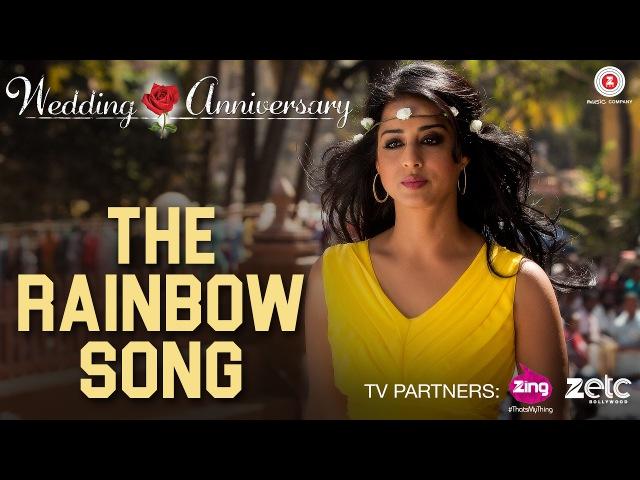 The Rainbow Song | Wedding Anniversary | Nana Patekar Mahie Gill | Abhishek Ray Bhoomi Trivedi