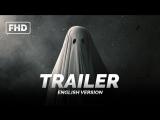 ENG | Трейлер: «Страшилка / История призрака / A Ghost Story» 2017