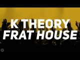 K Theory - Frat House ft. Mal J Bass Boosted