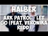 [HalBer]; Сережа Халус и Влад Беренич  - Let Go (feat. Veronika Redd)