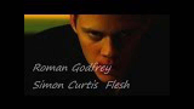 Roman Godfry   Simon Curtis – Flesh