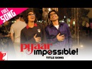 Pyaar Impossible - Full Title Song | Uday Chopra | Priyanka Chopra | Dominique | Vishal Dadlani