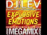 DJ LEV  EXPLOSIVE EMOTIONS (MEGAMIX 2016)