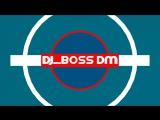 Интро  DJ_BOSS DM.