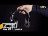 Roccat Kave XTD 5 1 Analog — обзор аналоговой игровой гарнитуры с объёмным звуком 5.1