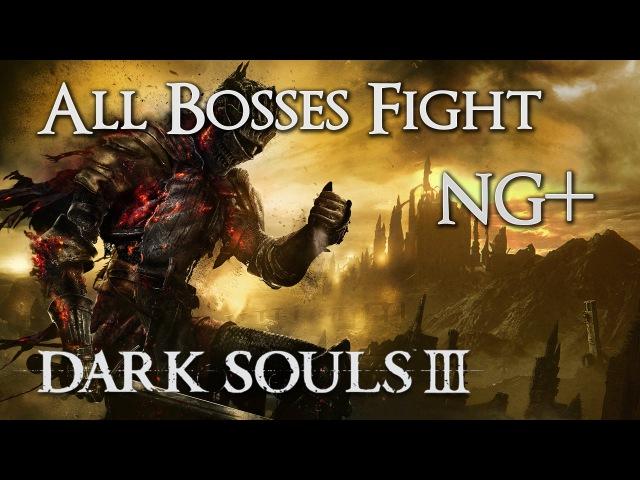 Dark Souls III: All Bosses Fight - Solo, No Damage, No Shield - Melee, Magic, Pyromancy [NG]