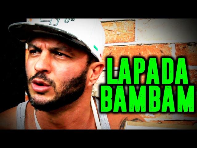 LAPADA | BAMBAM
