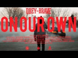 Obey The Brave -