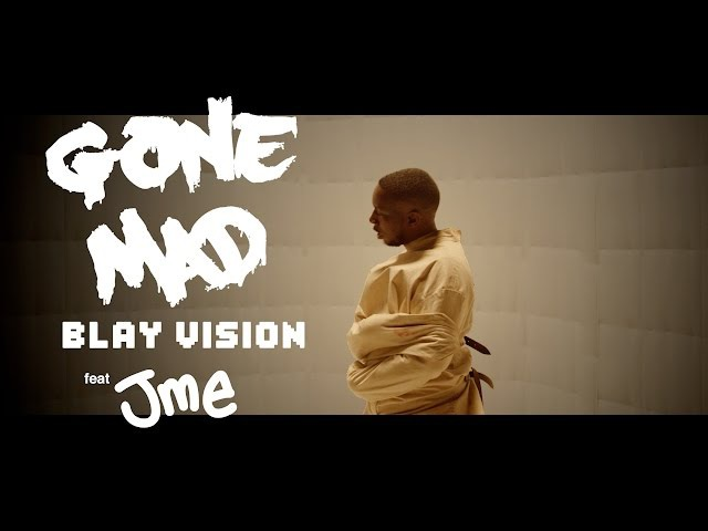 GONE MAD - Blay Vision ft Jme