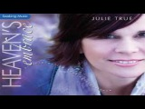 Heavens embrace  Julie True