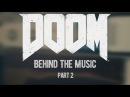 DOOM Behind The Music Part 2